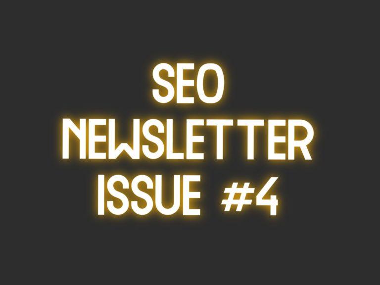 SEO Newsletter Issue #4 (5/6/2021)
