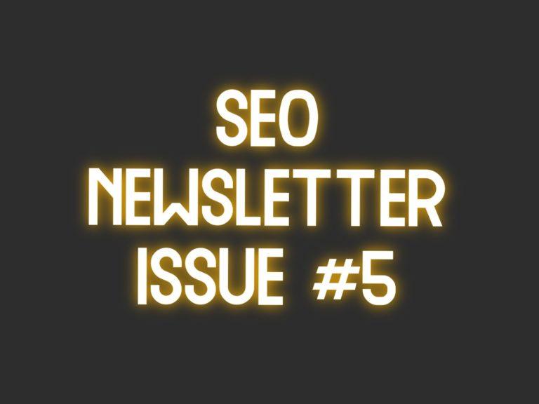 SEO Newsletter Issue #5 (5/14/2021)