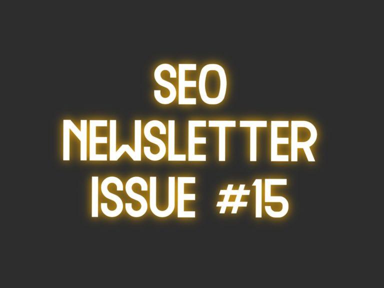 SEO Newsletter Issue #15 (7/29/2021)