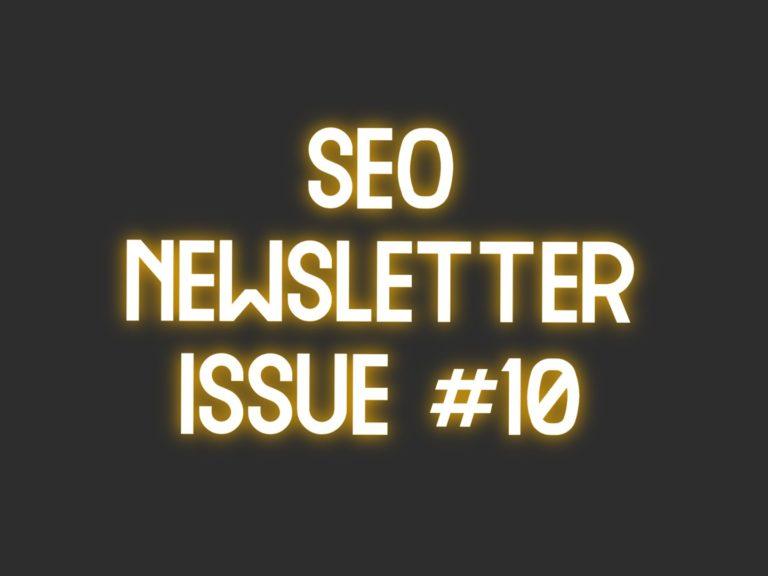 SEO Newsletter Issue #10 (6/22/2021)