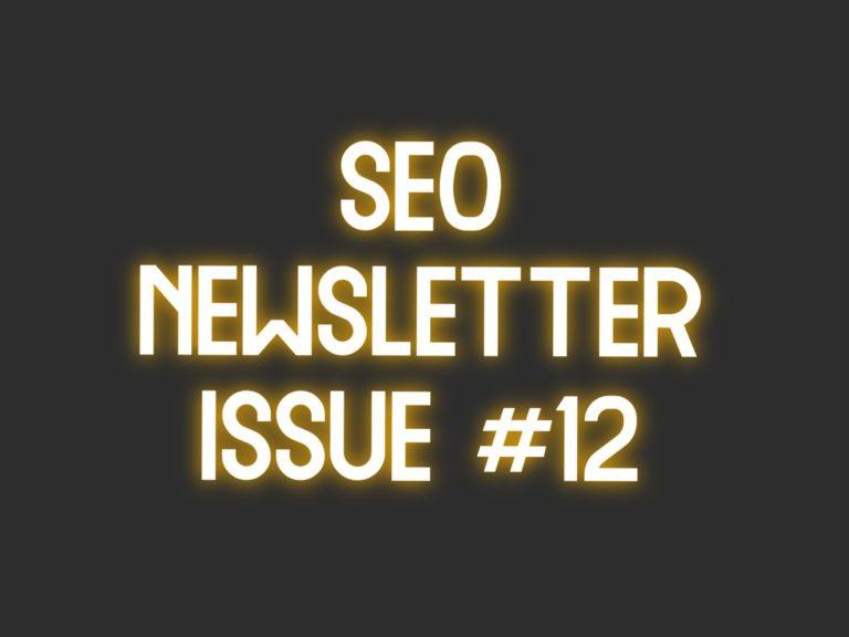 SEO Newsletter Issue #12 (7/7/2021)