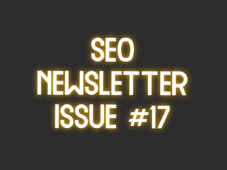 SEO Newsletter Issue #17 (8/27/2021)