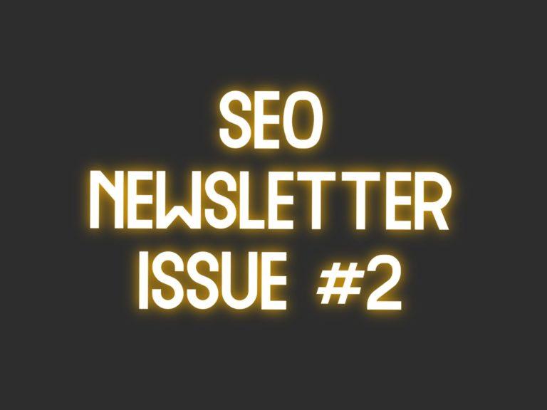 SEO Newsletter Issue #2 (4/22/2021)