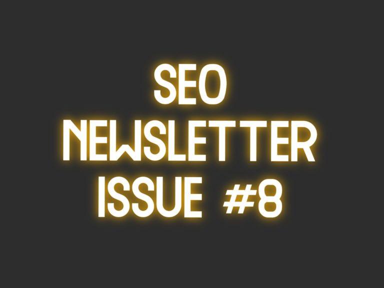 SEO Newsletter Issue #8 (6/7/2021)