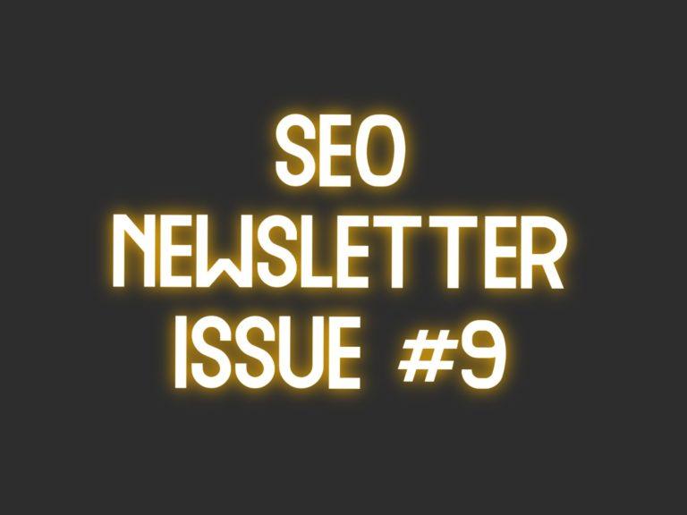 SEO Newsletter Issue #9 (6/15/2021)